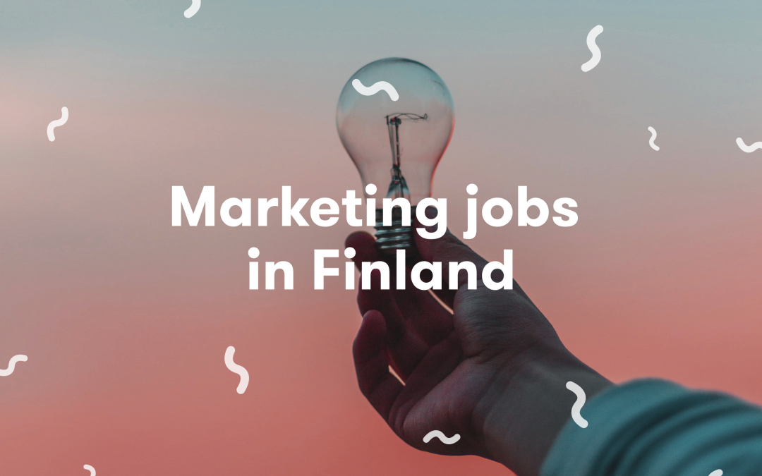 2019 Stats on Marketing Jobs in Finland: What You Need to Know