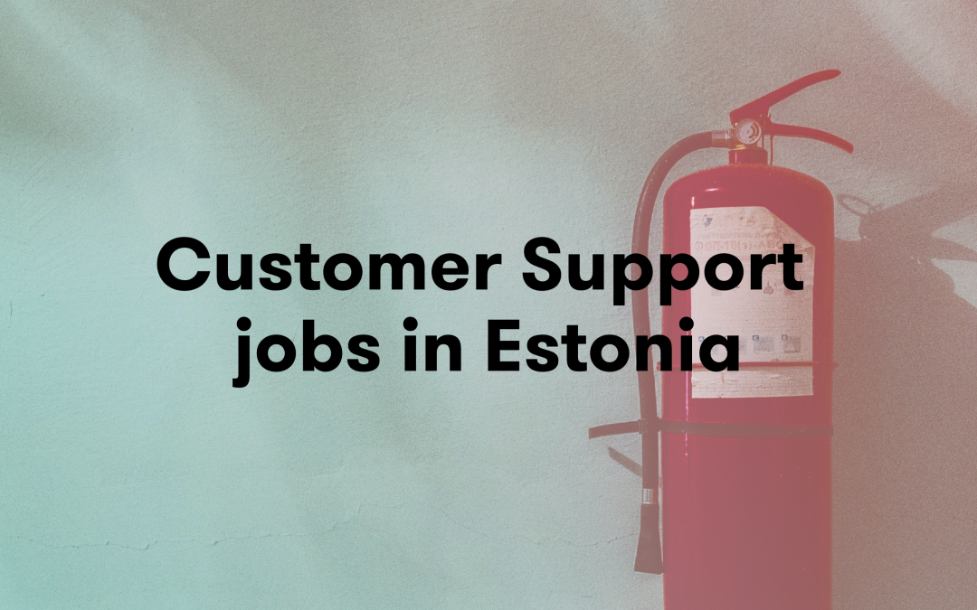 7 Things to Know About Customer Support Jobs in Estonia