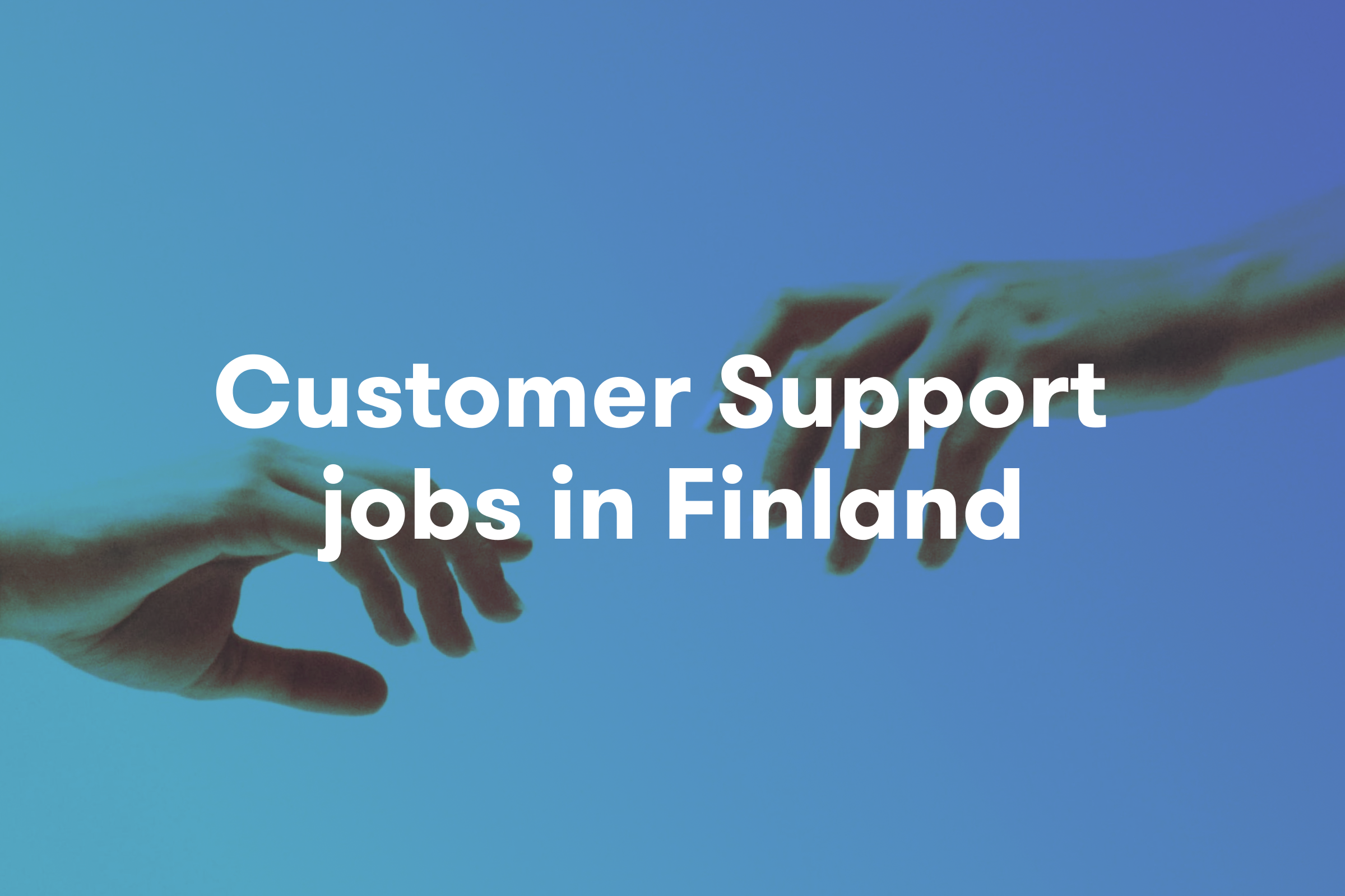 Customer support jobs in finland