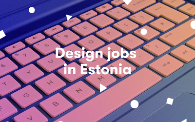Why Designer Jobs in Estonia Pay Above Average Salary and How to Get in