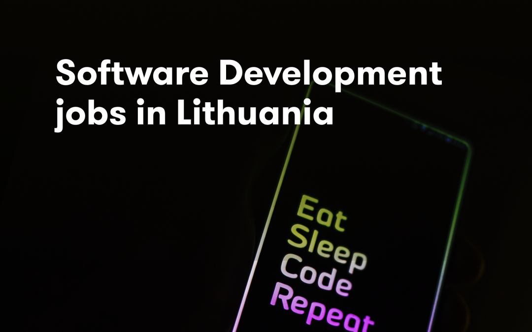 Software Development Jobs in Lithuania: All You Need to Know