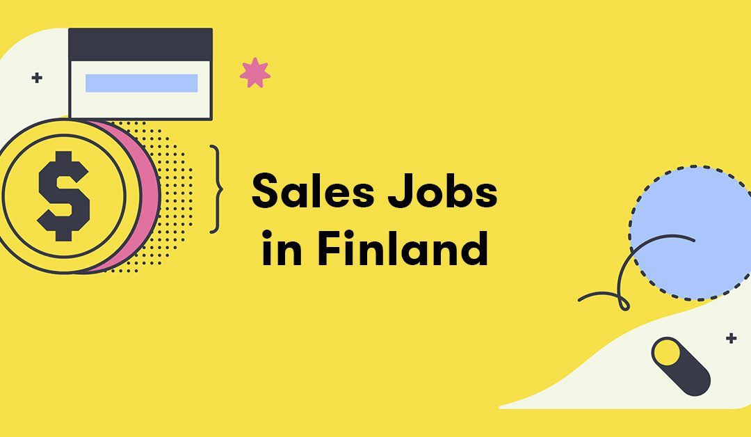 Sales Jobs in Finland: Are you the right candidate?