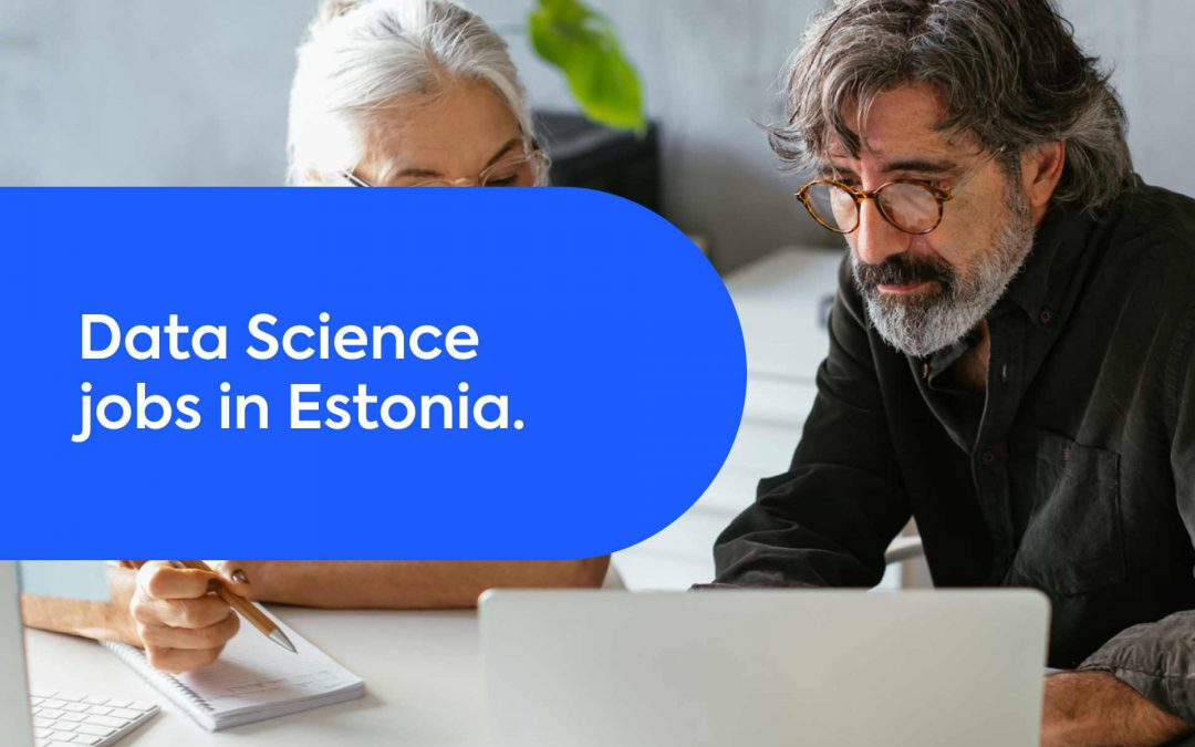 Why Data Science Jobs in Estonia are Hotter than Ever