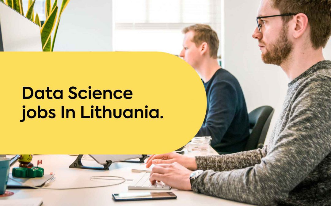 The Amazing Opportunity of Data Science Jobs in Lithuania