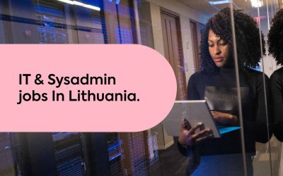 The Explosive Promise of IT Jobs in Lithuania