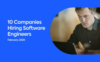 10 Companies Hiring Software Engineers Right Now – February 2020