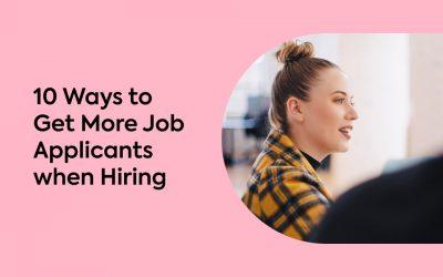 10 Ways to Get More Job Applicants when Hiring