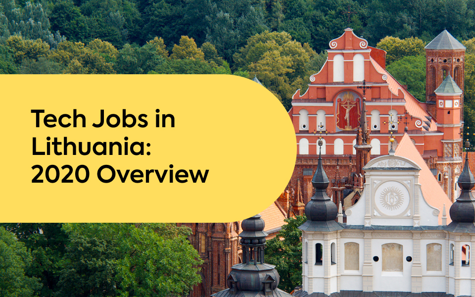 Tech Jobs in Lithuania: What are employers looking for in 2020?