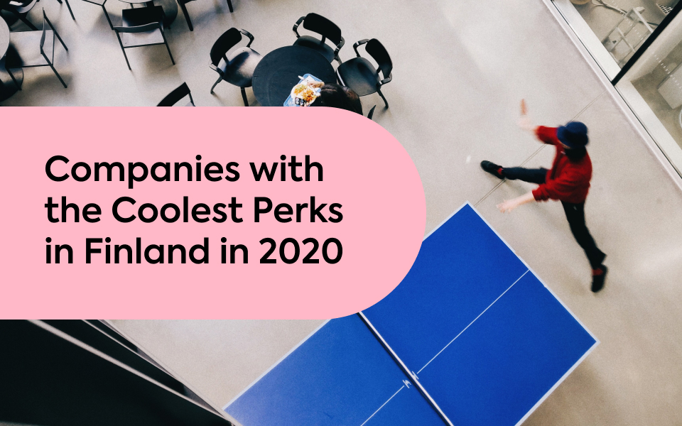 Companies with the Coolest Perks and Benefits in Finland in 2020