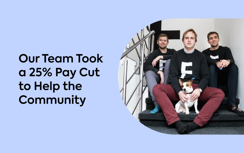 Our Team Took a 25% Pay Cut to Help the Community