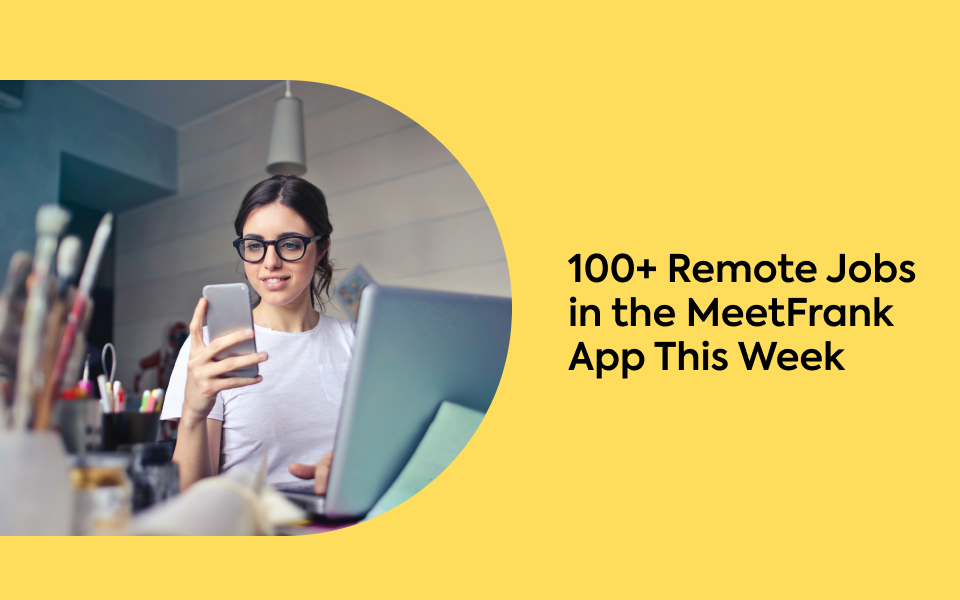 100+ Remote Jobs in the MeetFrank App This Week