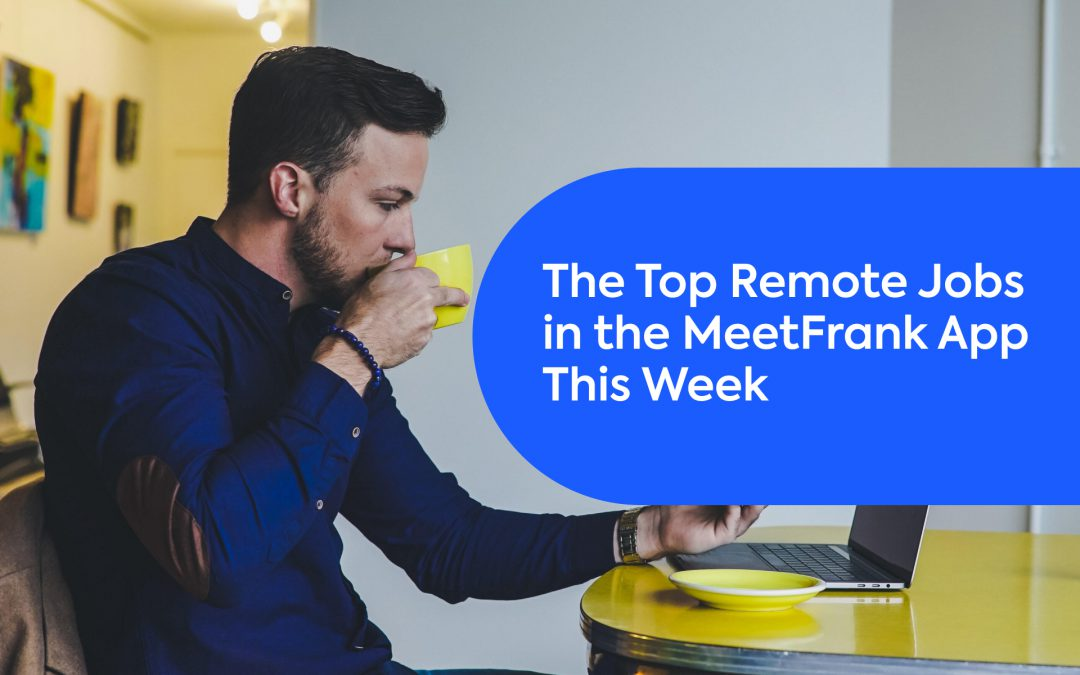 The Top Remote Jobs of the Week in the MeetFrank App