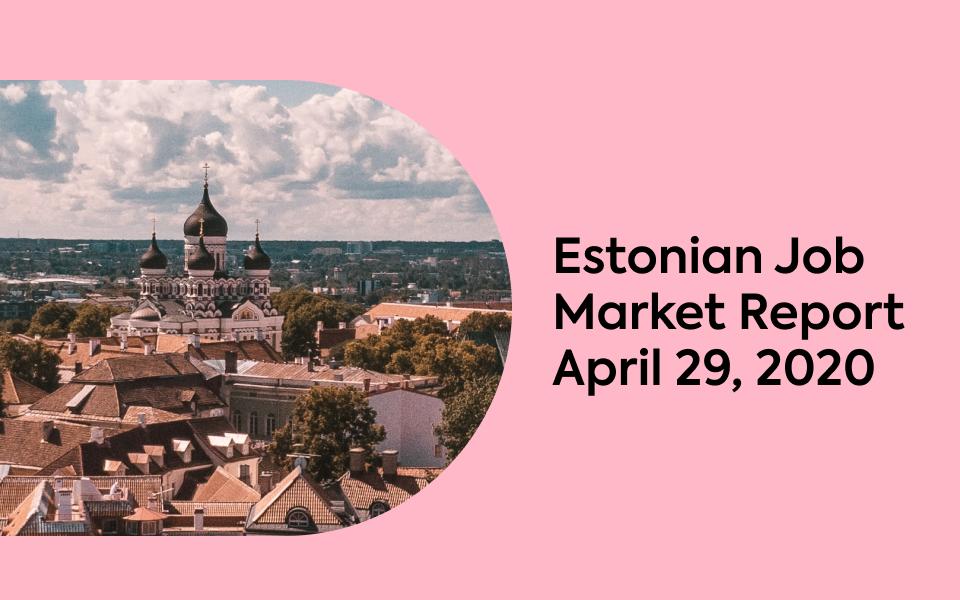Estonian Job Market Report, April 29, 2020