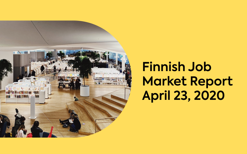 Finnish Job Market Report, April 23, 2020