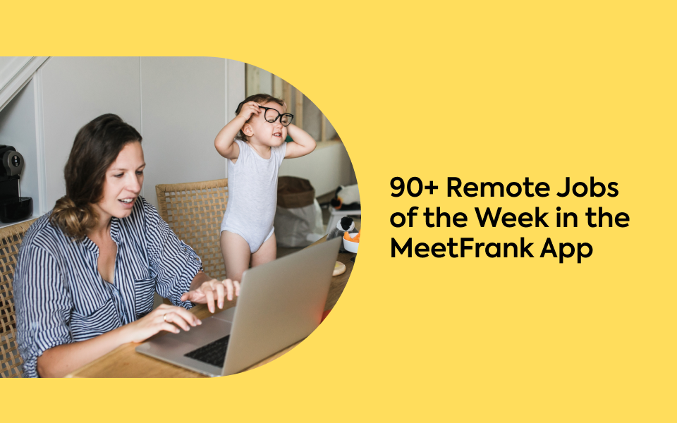 90+ Remote Jobs of the Week in the MeetFrank App