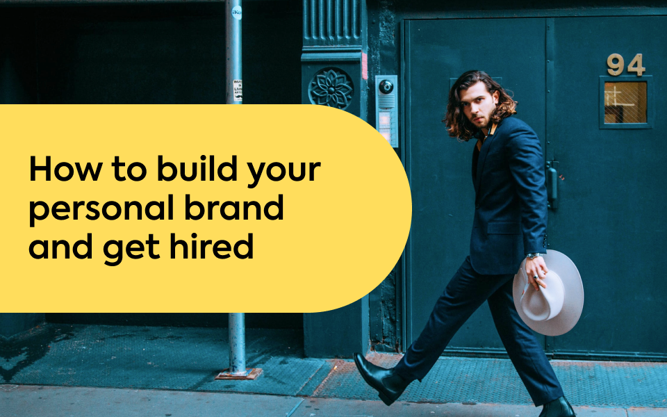 How to build your personal brand and get hired