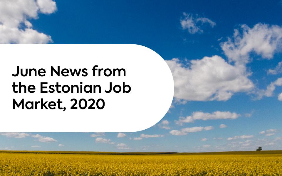 June News From the Estonian Job Market