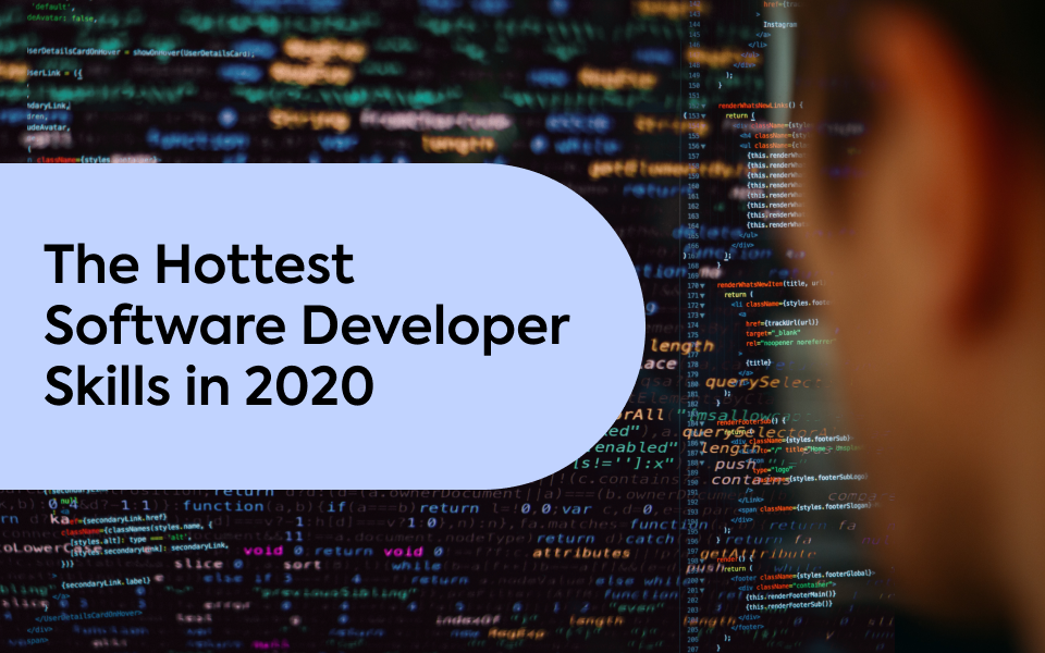 The Hottest Software Developer Skills in 2020