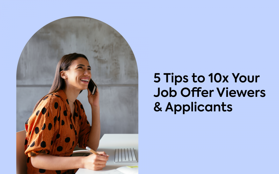 5 Tips to 10x Your Job Offer Viewers & Applicants