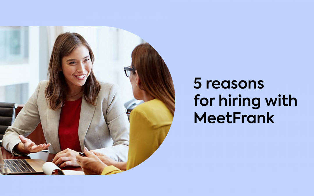 5 Reasons to Start Hiring with MeetFrank