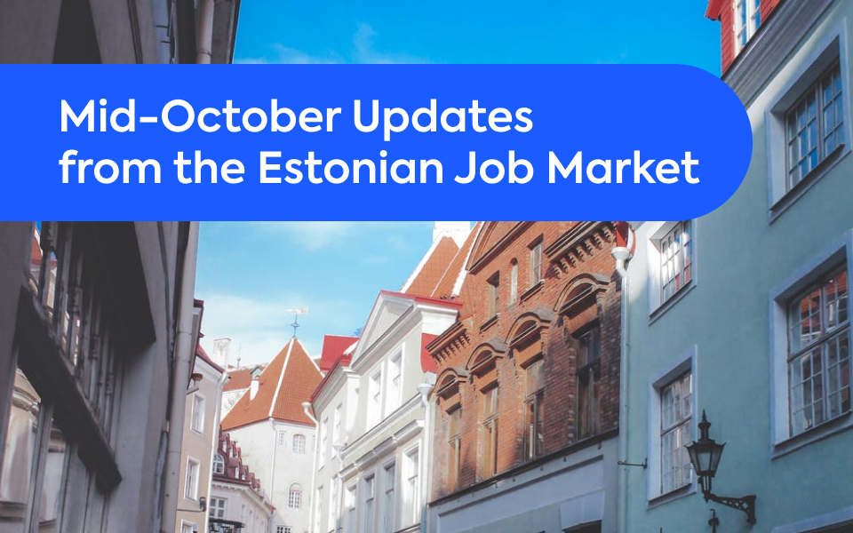 Mid-October Updates from the Estonian Job Market
