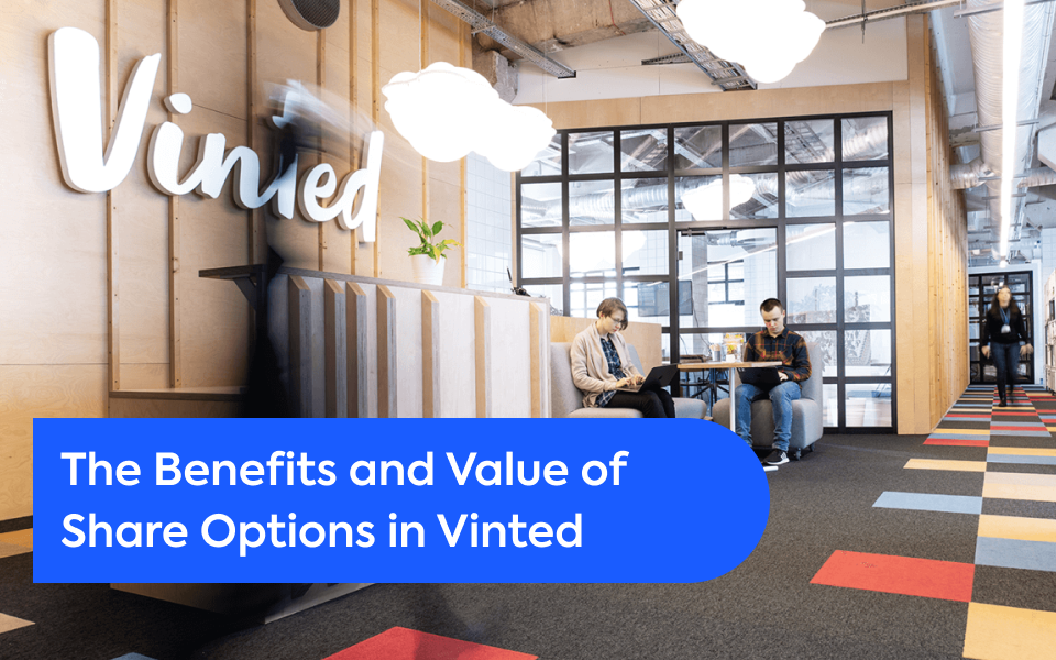 The Benefits and Value of Share Options in Vinted