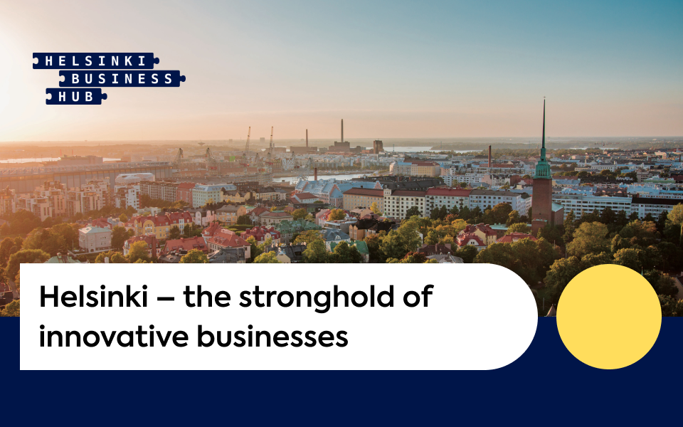 Finland's capital – the stronghold of innovative business