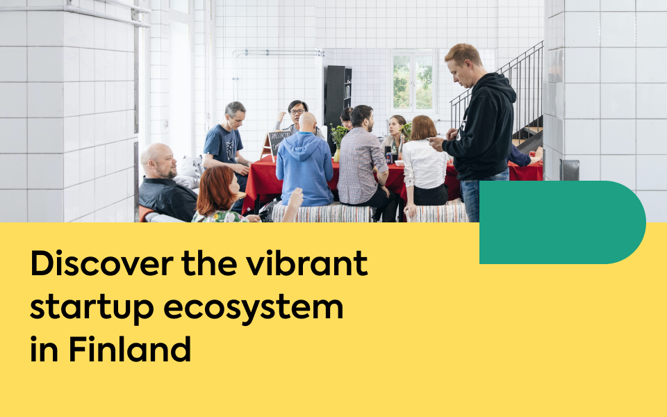 Discover the vibrant startup ecosystem in Finland