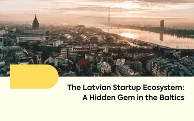 The Latvian Startup Ecosystem: A Hidden Gem in the Baltics