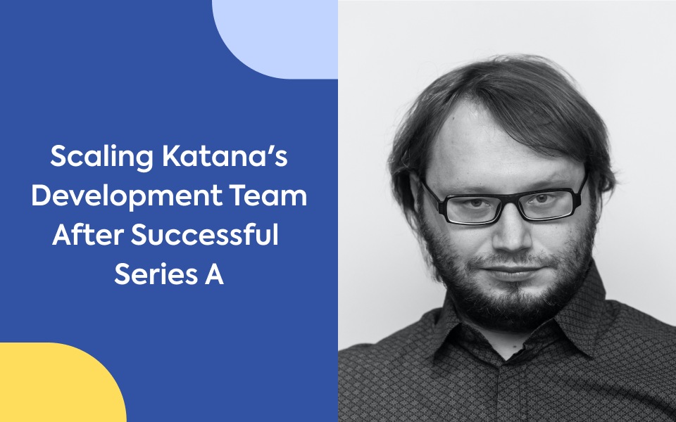 Interview with Priit Kaasik, Co-founder & CTO at Katana