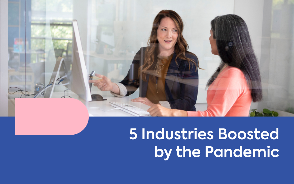 5 Industries Boosted by the Pandemic
