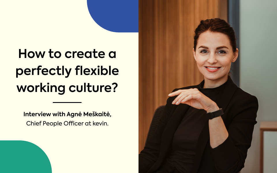Interview with Agnė Meškaitė, Chief People Officer at kevin.