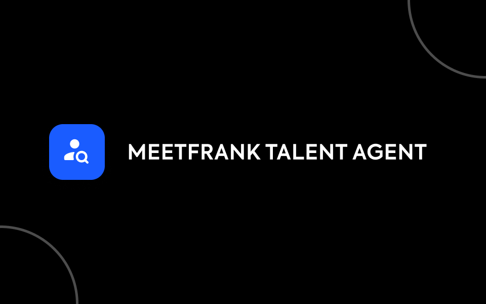 Introducing: MeetFrank Talent Agent